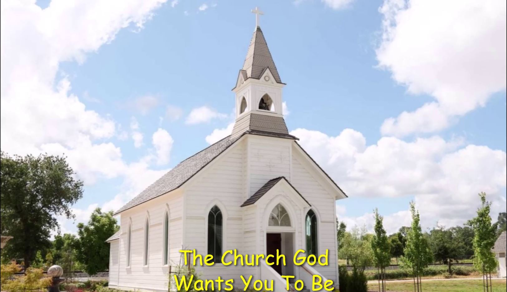 The Church God Wants You To Be