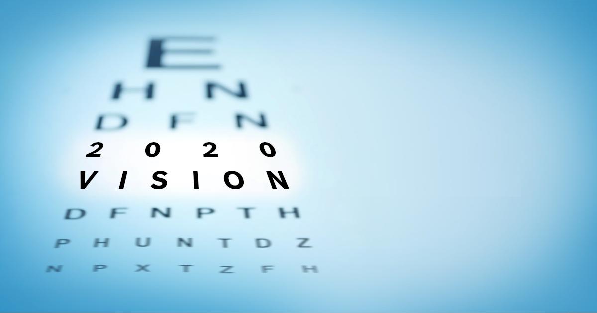 2020 Vision – Part 3