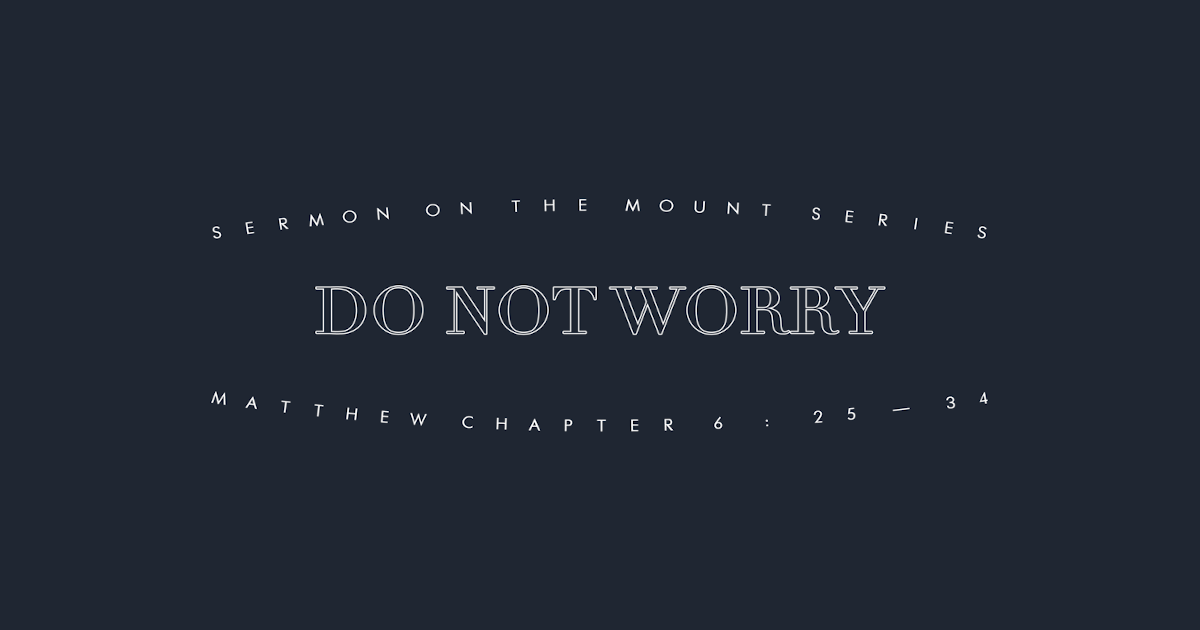 Do Not Worry – Part 3