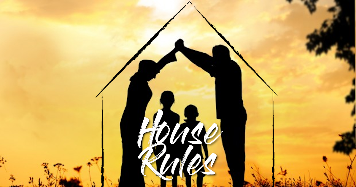 House Rules – Part 1