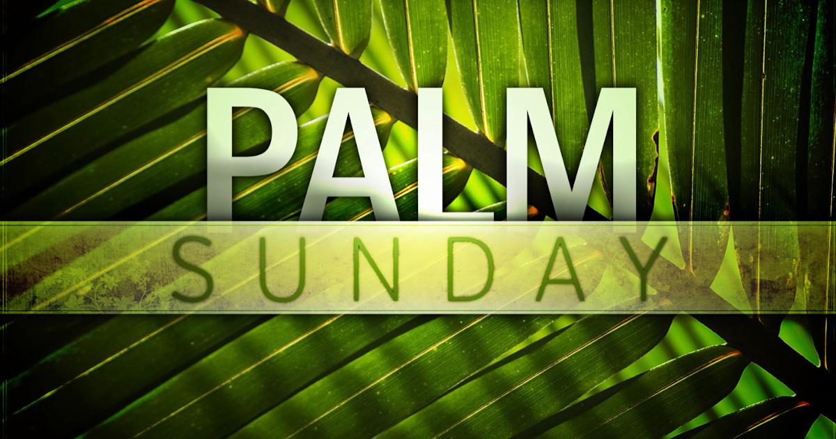 Palm Sunday – April 5, 2020