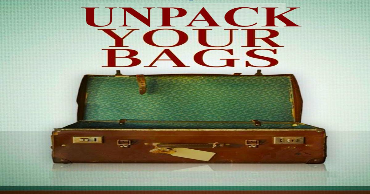 Unpack Your Bags – Part 3