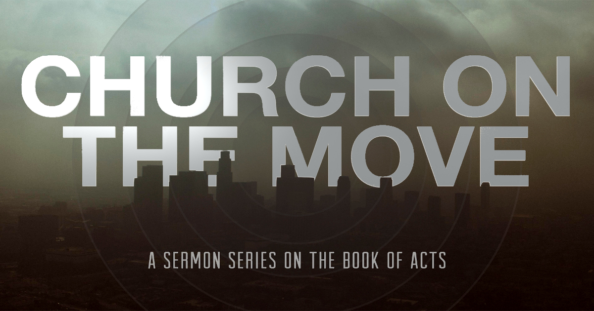 Church on the Move – Part 4