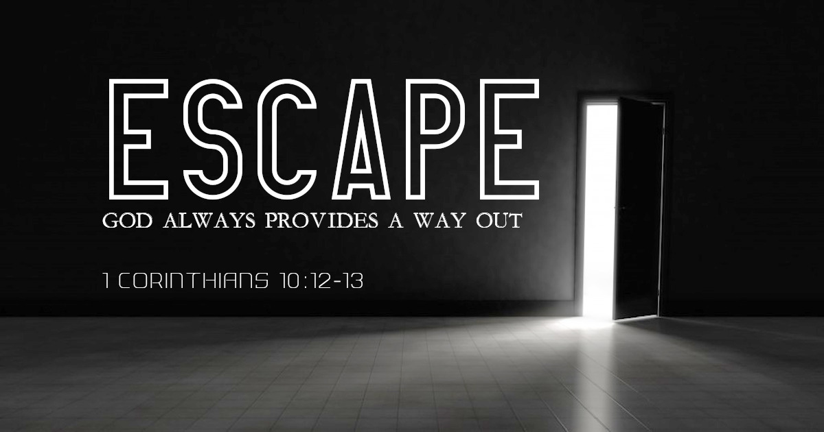 Escape (God Always Provides A Way Out) – Part 1
