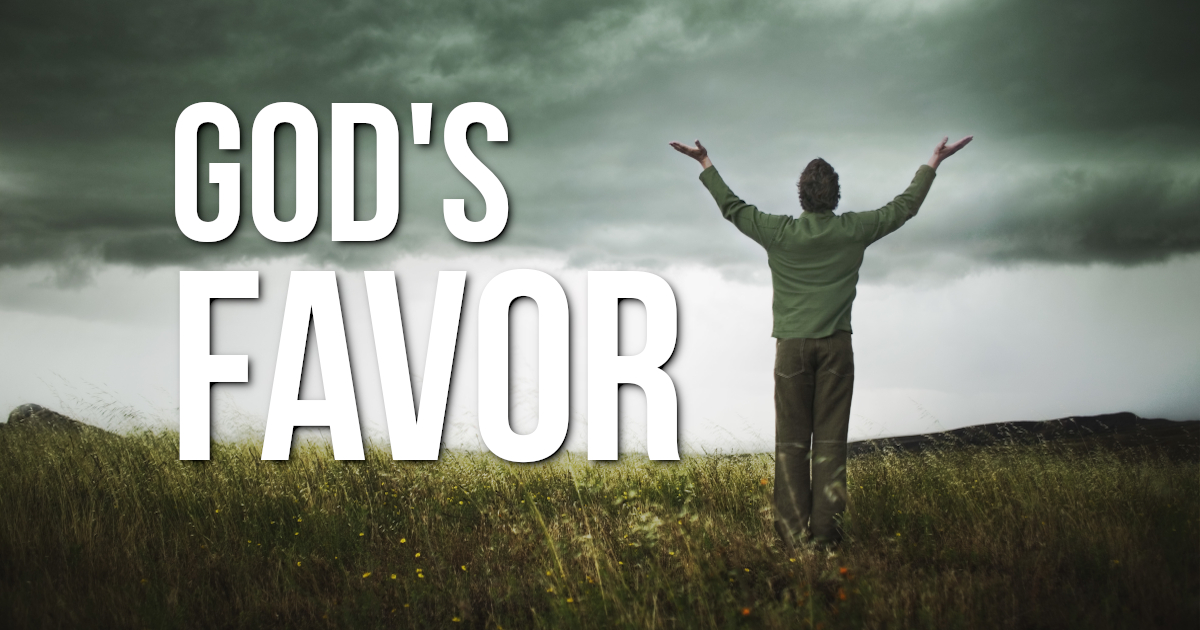 God's Favor – Part 1