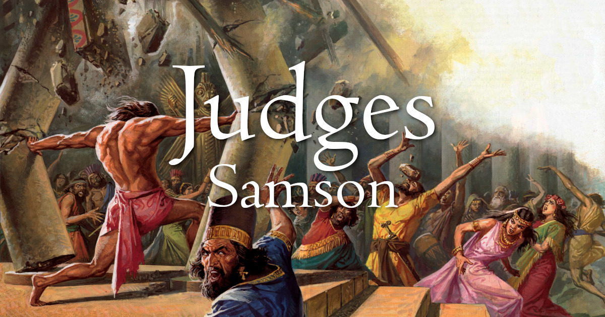 Judges – Samson Part 5