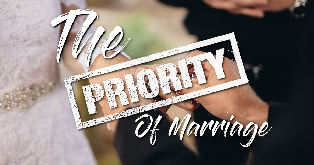 The Priority of Marriage