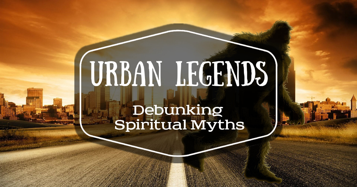 Urban Legends – God's Priority is to make us happy