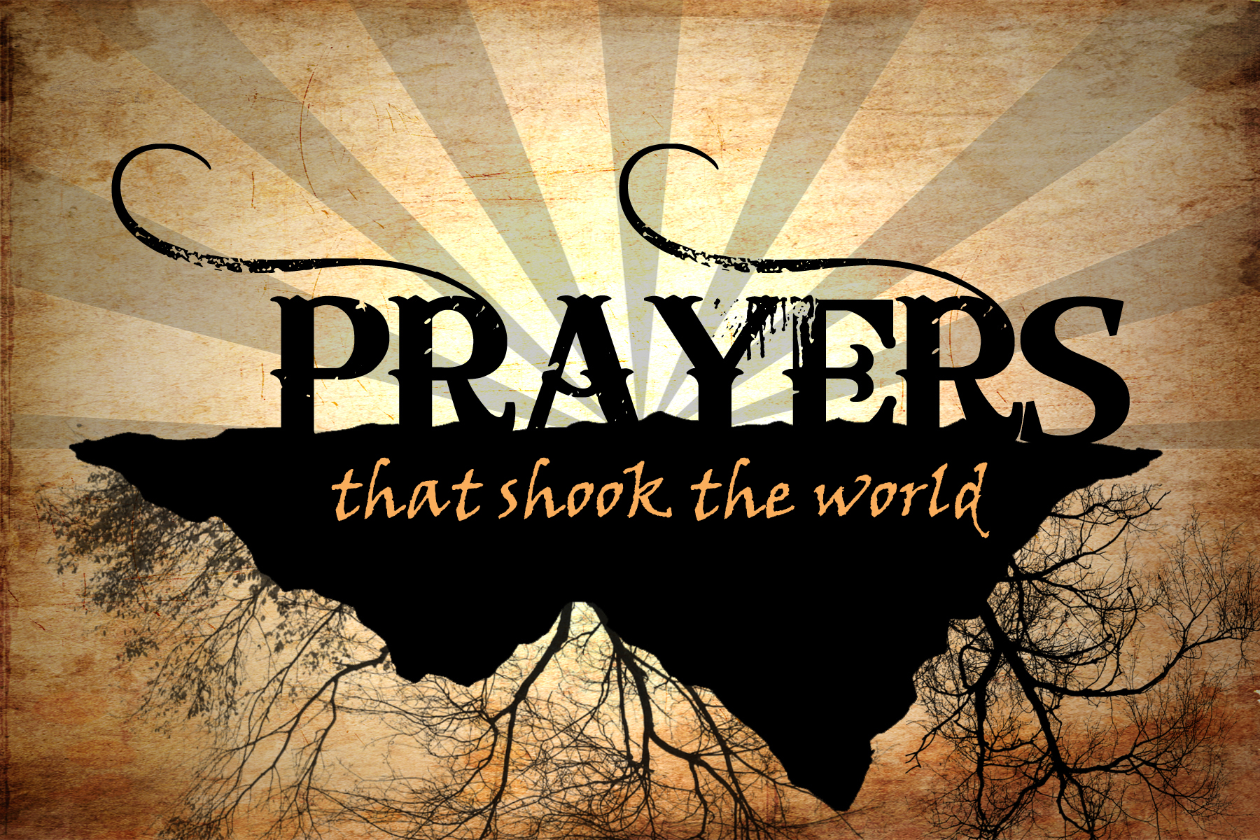 Prayers that Shook the World – Part 1